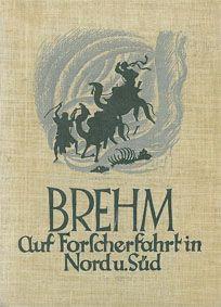 Brehm, Alfred E. Auf Forscherfahrt in Nord und Süd. Erlebnisse bei Mensch und Tier