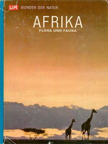 Carr, Archie / LIFE Afrika. Flora und Fauna. Life - Wunder der Natur.
