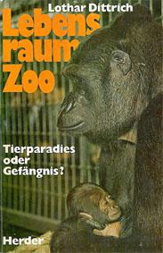 Dittrich, Lothar Lebensraum Zoo, Tierparadies oder Gefängnis?