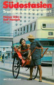 Dürr, Heiner; Hanisch, Rolf Südostasien - Tradition und Gegenwart