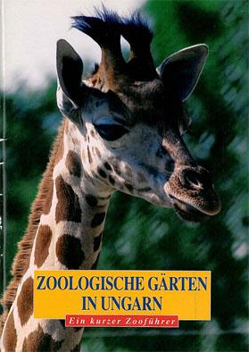 Kovacs, Zsolt Zoologische Gärten in Ungarn; ein kurzer Zooführer