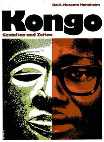 Reiß-Museum Mannheim Kongo. Gestalten und Zeiten. Ausstellung im Reiß-Museum Mannheim vom 27.3. Bis 30.5.1971