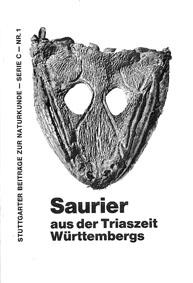 Staatliches Museum für Naturkunde in Stuttgart (Hrsg.) Stuttgarter Beiträge zur Naturkunde-Serie C-Nr. 1: Saurier aus der Triaszeit Württembergs