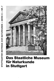 Staatliches Museum für Naturkunde in Stuttgart (Hrsg.) Stuttgarter Beiträge zur Naturkunde-Serie C-Nr. 7: Das Staatliche Museum für Naturkunde in Stuttgart