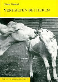 Tembrock, Günter Verhalten bei Tieren, 3. neugestaltete Auflage des Titels Tierpsychologie (Neue Brehm-Bücherei, Heft 455)