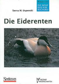 Uspenski, Savva M. Die Eiderenten. Gattung Somateria. (Neue Brehm-Bücherei Band 452) 2. unveränd. Aufl., Nachdruck