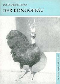 Verheyen, Walter N. Der Kongopfau. Afropavo congensis Chapin. (Neue Brehm-Bücherei, Band 351)