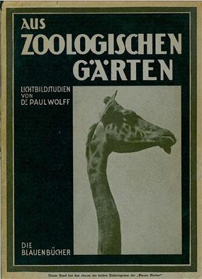 Wolff, Paul Aus zoologischen Gärten. Lichtbildstudien von Dr. Paul Wolff. - Die blauen Bücher