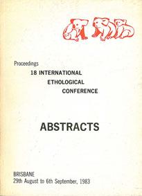 International Ethological Conference Proceedings 18 International Ethological Conference. Abstracts. Brisbane 29th August to 6th September, 1983.