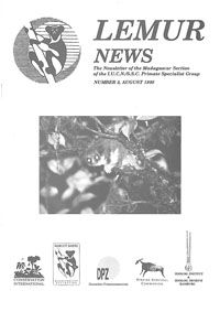 IUCN/SSC Primate Specialist Group Lemur News. The Newsletter of the Madagascar Section of the IUCN/SSC Primate Specialist Group. Number 3, August 1998