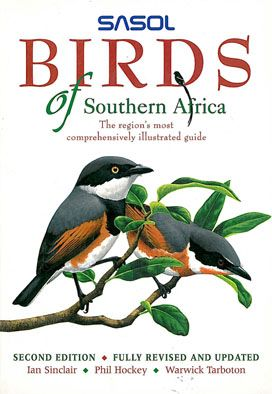 Sinclair, Ian; Hockey, Phil; Tarboton,Warwick Sasol Birds of Southern Africa - The region's most comprehensively illustrated guide (2. ed.)