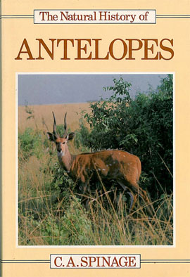 Spinage, Clive The Natural History of Antelopes