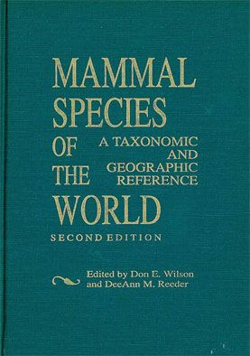 Wilson, Don E.; Dee Ann M. Reeder (Hrsg.) Mammal Species of the World. A Taxonomic and Geographic Reference.