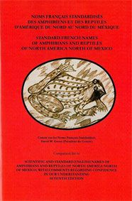 Society for the Study of Amphibians and Reptiles (SSAR) Noms Francais standardisés des amphibiens et des reptiles d`Amérique du Nord au Nord du Méxique/ Standard french names of amphibians and reptiles of North America north of Mexico, Herpetological C...