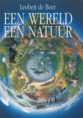 Boer, Leobert de Een wereld, een natuur