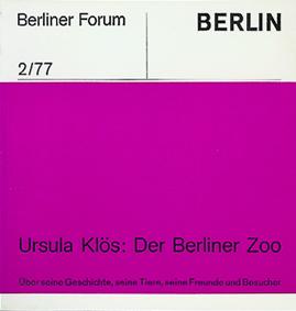 Zoo Berlin Der Berliner Zoo (Ursula Klös), Berliner Forum 2