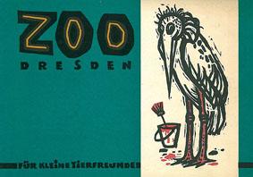 Zoo Dresden Zoo Dresden für kleine Tierfreunde (mit Faltplan hinten)
