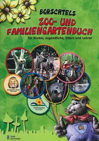 Tierpark Eberswalde Borschtels Zoo- und Familiengartenbuch
