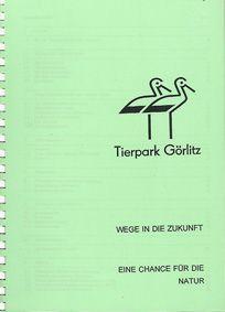 Tierpark Görlitz Wege in die Zukunft - Eine Chance für die Natur, Tierpark-Konzept