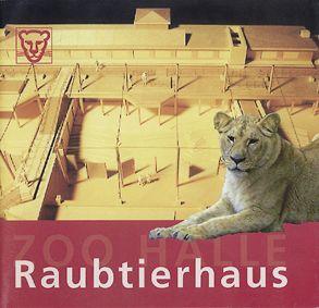 Zoo Halle Raubtierhaus