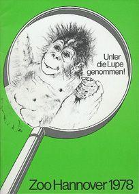 """Zoo Hannover """"Unter die Lupe genommen!"""", Jahresbericht 1978"""