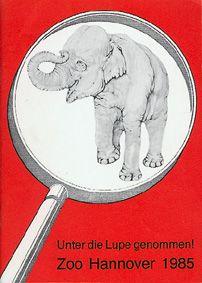 """Zoo Hannover """"Unter die Lupe genommen!"""", Jahresbericht 1985"""