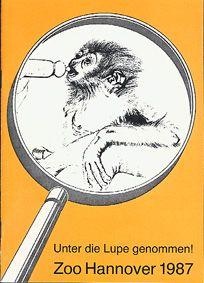 """Zoo Hannover """"Unter die Lupe genommen!"""", Jahresbericht 1987"""