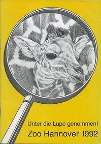 """Zoo Hannover """"Unter die Lupe genommen!"""", Jahresbericht 1992"""