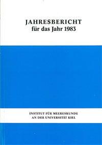 Institut für Meereskunde an der Universität Kiel Jahresbericht für das Jahr 1983, incl. Faltblatt vom Aquarium Kiel
