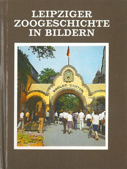 Zoo Leipzig Leipziger Zoogeschichte in Bildern