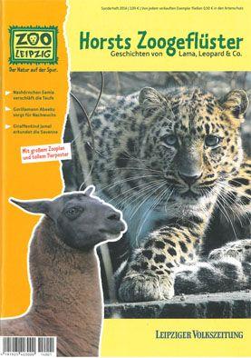 Leipziger Volkszeitung Horsts Zoogeflüster. Geschichten von Lama, Leopard & Co. Sonderheft 2014