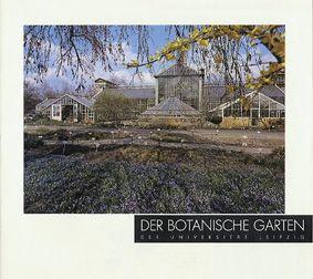 Universität Leipzig Der Botanische Garten der Universität Leipzig