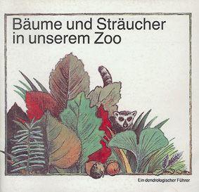 Zoo Rostock Bäume und Sträucher in unserem Zoo, dendrol. Führer