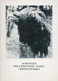 Greifvogel-Warte Torfhaus/ Harz Almanach der Greifvogel-Warte Torfhaus/Harz. 1. Auflage
