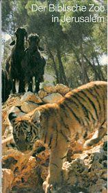 Jerusalem Biblical Zoo Führer: Der Biblische Zoo in Jerusalem (Tiger)