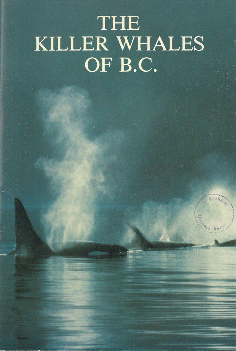 Vancouver Aquarium Waters- Journal of the Vancouver Aquarium - Vol. 5, No. 1: The Killer Whales of B.C.