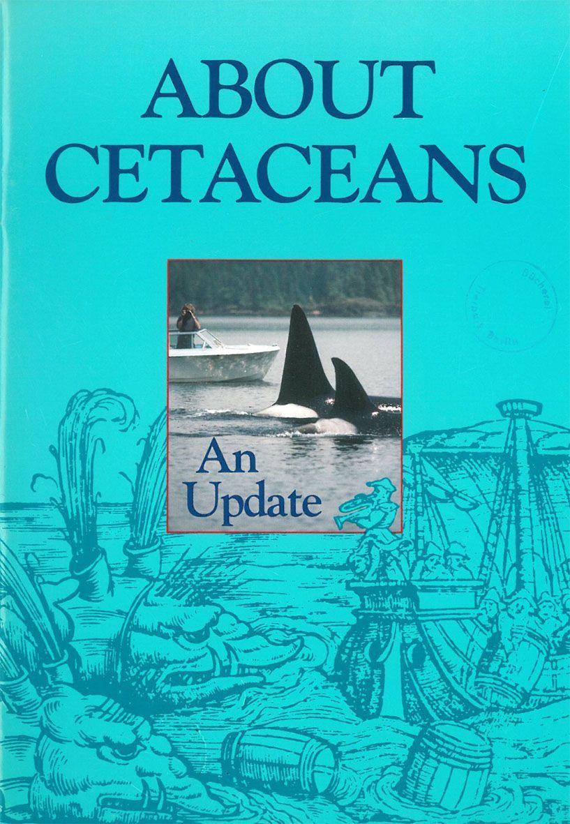 Vancouver Aquarium Waters- Journal of the Vancouver Aquarium - Vol. 9,1986: About Cetaceans - An Update