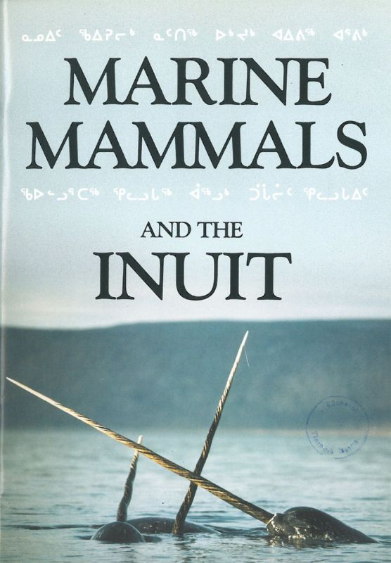 Vancouver Aquarium Waters- Journal of the Vancouver Aquarium - Vol. 10,1987: Marine Mammals and the Inuit