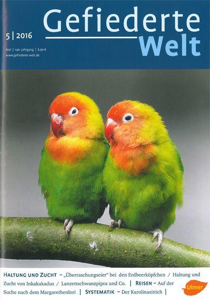 Schmidt, Dietmar (Hrsg.) Die Gefiederte Welt - Zeitschrift für Vogelliebhaber. 140. Jahrgang 2016. Heft 5