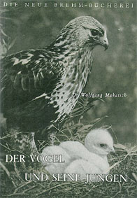 Makatsch, Wolfgang Der Vogel und seine Jungen (Die Neue Brehm-Bücherei, Heft 41)