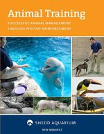 Ramirez, Ken Animal Training: Successful Animal Management Through Positive Reinforcement