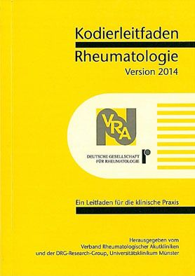 Verband Rheumatologischer Akutkliniken e.V.; DRG-Research-Group Kodierleitfaden Rheumatologie 2014. Ein Leitfaden für die klinische Praxis