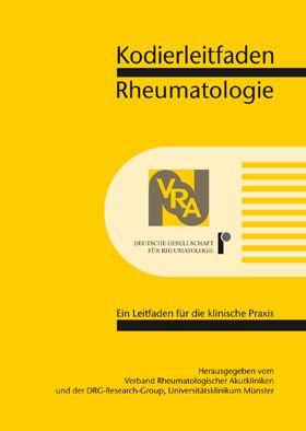 Verband Rheumatologischer Akutkliniken e.V.; DRG-Research-Group Kodierleitfaden Rheumatologie 2015. Ein Leitfaden für die klinische Praxis