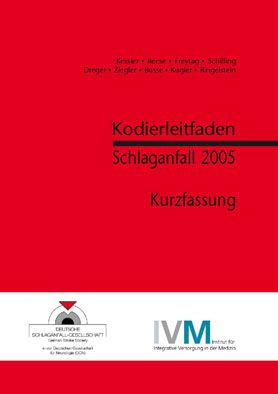 Deutsche Schlaganfall-Gesellschaft Kodierleitfaden Schlaganfall 2005. Kurzfassung