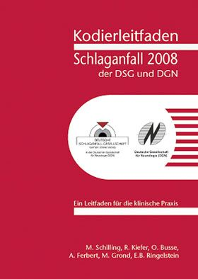 Busse, Otto; Ferbert, Andreas; Grond, Martin Kodierleitfaden Schlaganfall der DSG und DGN 2008
