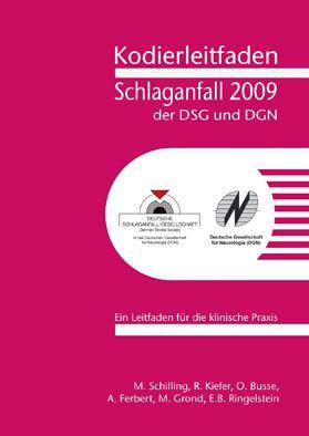 Schilling, M.; Kiefer, R.; Busse, O. Kodierleitfaden Schlaganfall der DSG und DGN 2009