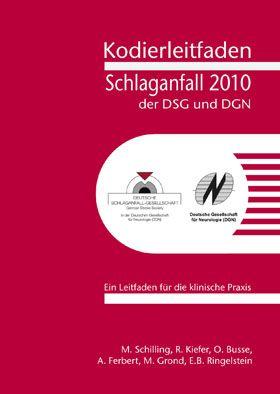 Deutsche Schlaganfall-Gesellschaft (DSG) Kodierleitfaden Schlaganfall der DSG und DGN 2010
