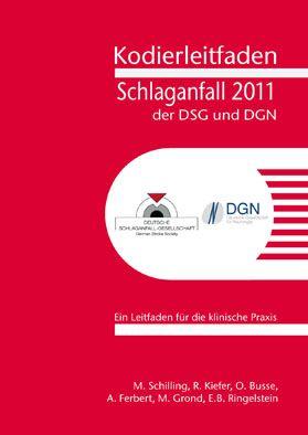 Deutsche Schlaganfall-Gesellschaft (DSG) Kodierleitfaden Schlaganfall der DSG und DGN 2011
