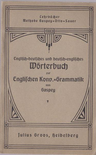 Gaspey, Thomas Englisch-deutsches und deutsch-englisches Wörterbuch zur englischen Konv.-Grammatik