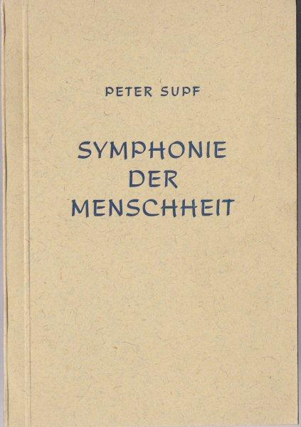 Supf, Peter Symphonie der Menschheit